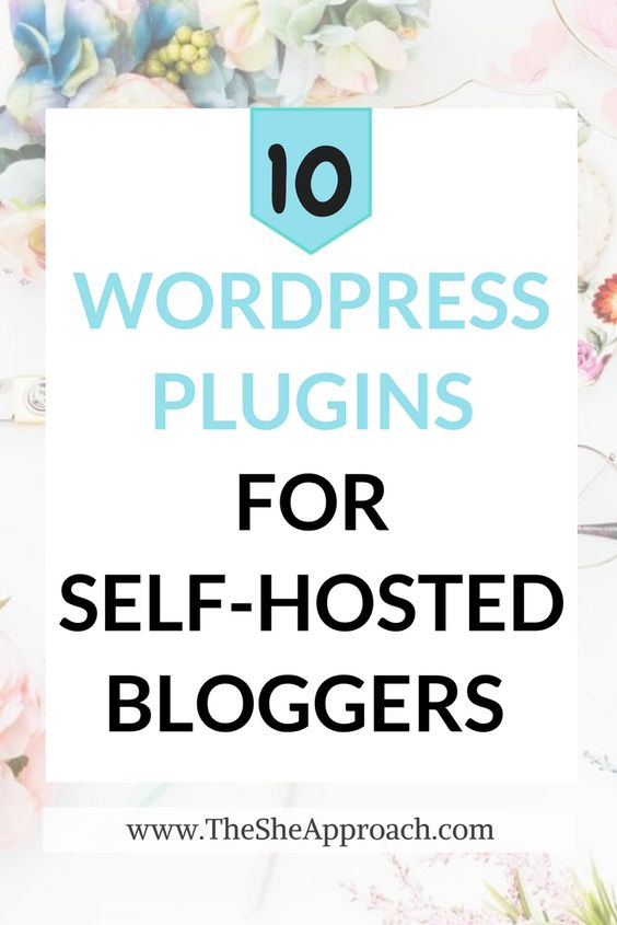10 Must-Have WordPress Plugins For Bloggers