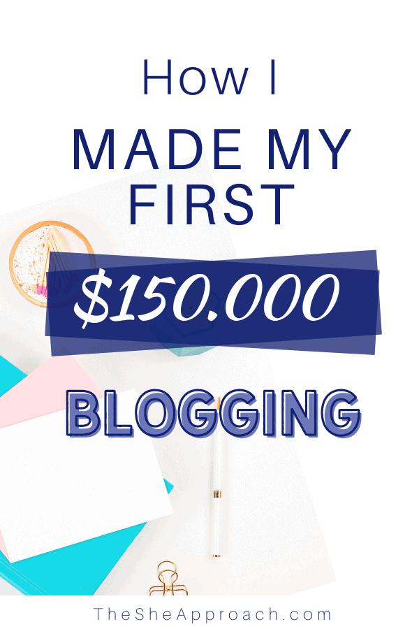 How I Made $150,000 Blogging - Blogging As a Career